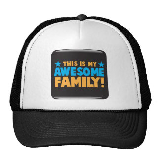 This is my AWESOME FAMILY! Trucker Hat