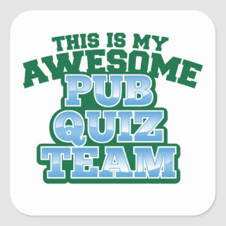 This is my AWESOME Pub Quiz Team Square Sticker