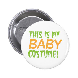This is my BABY Costume Halloween design Button