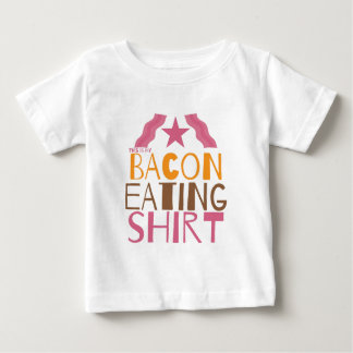 This is my BACON eating SHIRT