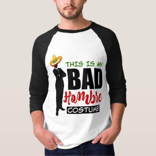 This is My Bad Hombre Costume Silhouette Colorful Sombrero T-Shirt