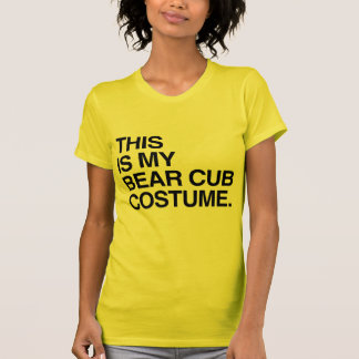 THIS IS MY BEAR CUB COSTUME.png Tee Shirts