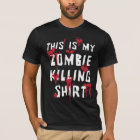 This Is My Blood Splattered Zombie Killing T-shirt