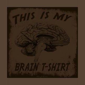 THIS IS MY BRAIN T-SHIRT shirt