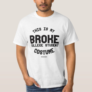 This is my Broke College Student Costume T-Shirt