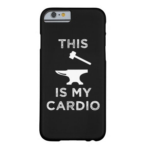 This Is My Cardio - Blacksmithing Barely There iPhone 6 Case