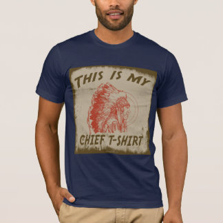 THIS IS MY CHIEF T-SHIRT
