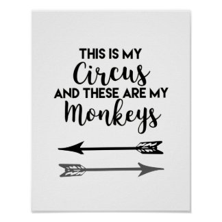 This is My Circus These are My Monkeys Poster