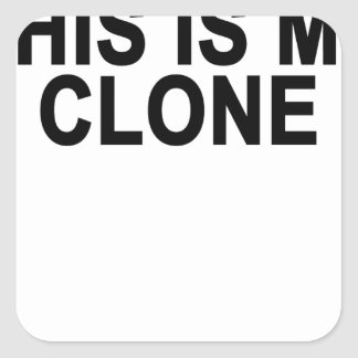 This is my clone T-Shirts.png Square Sticker