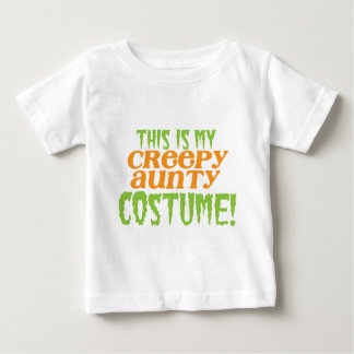 This is my CREEPY AUNTY COSTUME! Baby T-Shirt