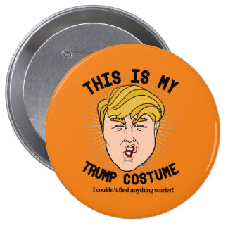 This is my Donald Trump Costume - I couldn't find  Pinback Button