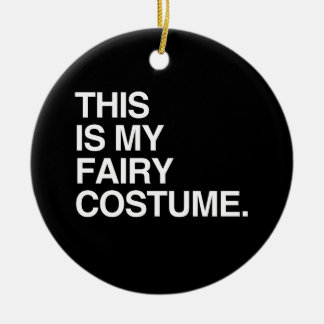 THIS IS MY FAIRY COSTUME CHRISTMAS TREE ORNAMENTS