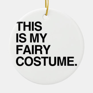 THIS IS MY FAIRY COSTUME CHRISTMAS ORNAMENTS