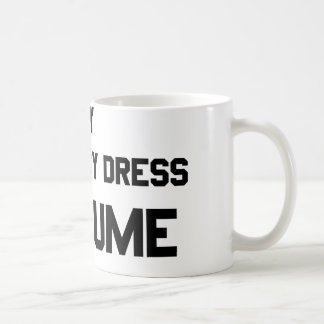 This is My Fancy Dress Costume Coffee Mug