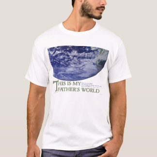 This Is My Father's World T-Shirt