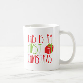 This is my FIRST Christmas newborn baby Xmas Coffee Mug