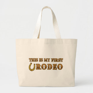 This Is My First Rodeo Large Tote Bag