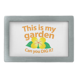 This is my GARDEN can you dig it? Belt Buckle