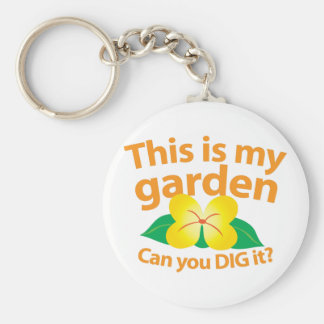 This is my GARDEN can you dig it? Keychain