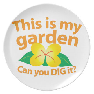 This is my GARDEN can you dig it? Plate