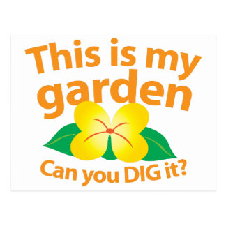 This is my GARDEN can you dig it? Postcard
