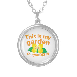 This is my GARDEN can you dig it? Round Pendant Necklace
