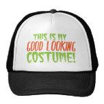 This is my GOOD LOOKING Costume! Halloween Trucker Hat