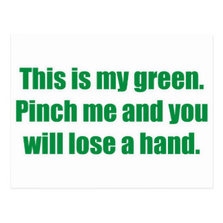 This is My Green. Pinch me and lose a hand. Postcard
