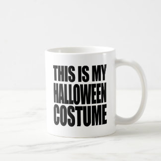 THIS IS MY HALLOWEEN COSTUME - COFFEE MUG