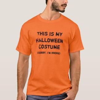 This is my Halloween Costume T-shirt, (I'm broke) T-Shirt