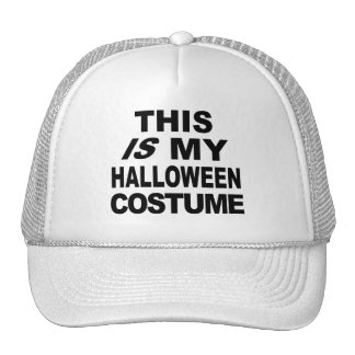 This IS My Halloween Costume T shirts Trucker Hat