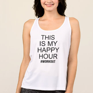 This is my happy hour workout tank top