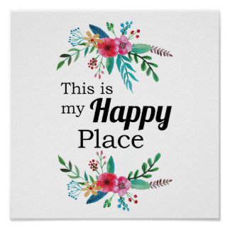 """This is my Happy Place"" Quote Watercolor Floral Poster"