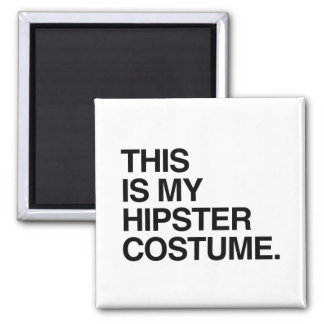THIS IS MY HIPSTER COSTUME 2 INCH SQUARE MAGNET