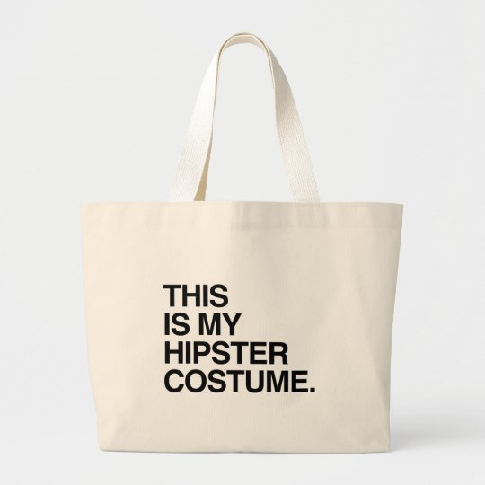 THIS IS MY HIPSTER COSTUME LARGE TOTE BAG