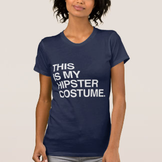 THIS IS MY HIPSTER COSTUME T SHIRTS