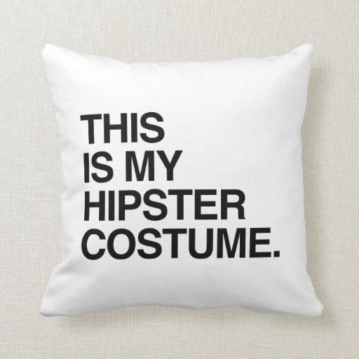 THIS IS MY HIPSTER COSTUME THROW PILLOWS