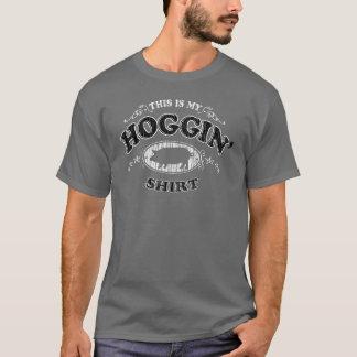 "This is My Hoggin"" Shirt Funny T-shirt"