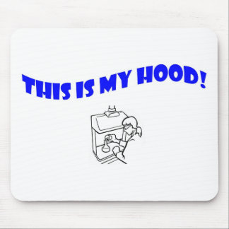 This Is My Hood! Mouse Pads