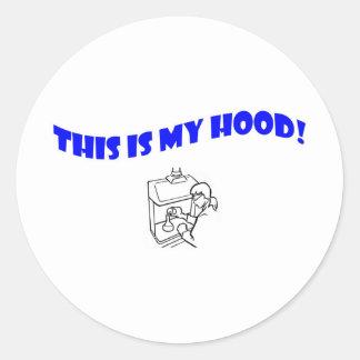 This Is My Hood! Round Sticker