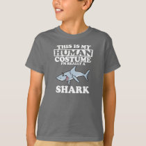 This Is My Human Costume I'm A Shark T-Shirt