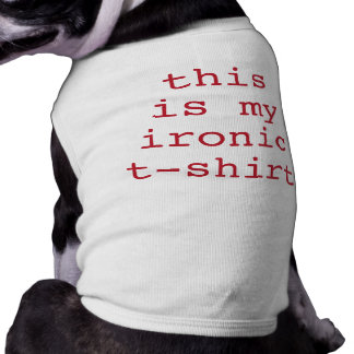 This is my Ironic T-Shirt Red Pet Tee Shirt