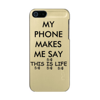 THIS IS MY LIFE design Metallic Phone Case For iPhone SE/5/5s