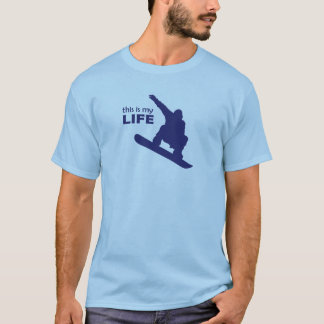 This Is My Life (Snowboarding) T-Shirt