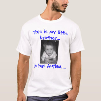 This is my little brother...... T-Shirt