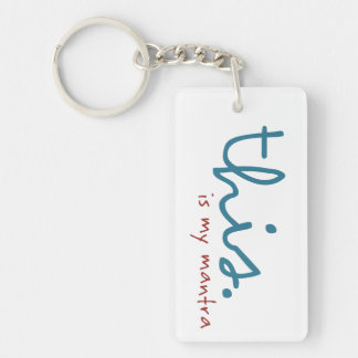 This. is my mantra acrylic keychain