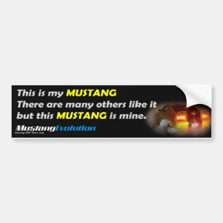 This is my Mustang! Bumper Sticker