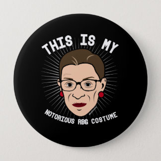 This is my Notorious RBG Costume - white -- Electi Pinback Button