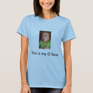 This is my O face T-Shirt