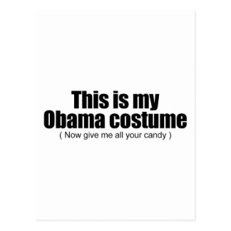 This is my Obama costume now give me all your cand Postcard